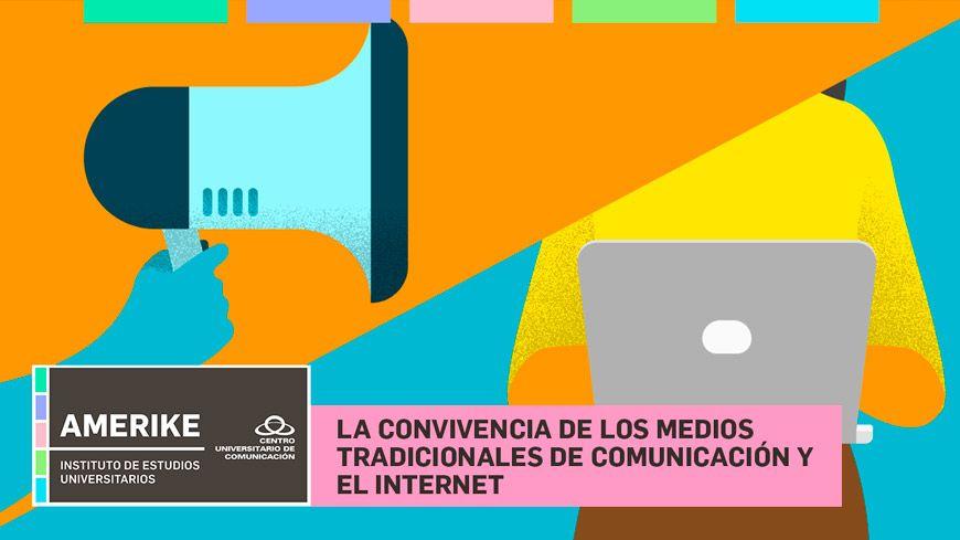 La convivencia de los medios tradicionales de comunicación y el internet