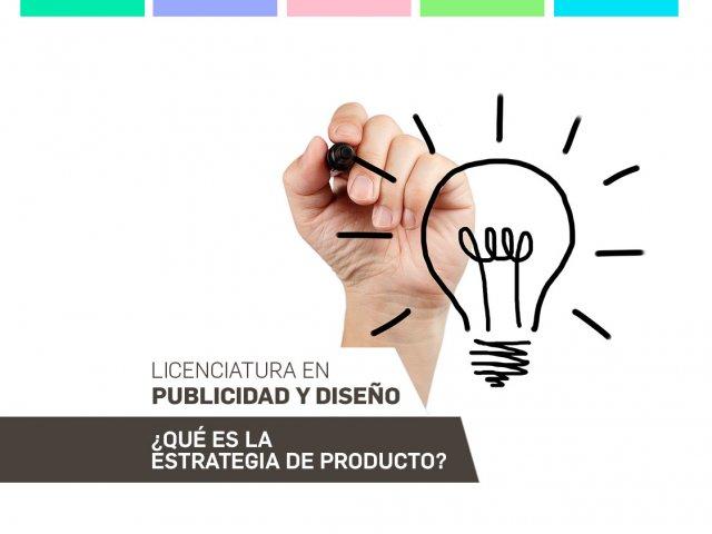 ¿Qué es la estrategia de producto?